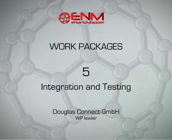 eNanoMapper Work Package 5 – User Application Development, Integration and Testing